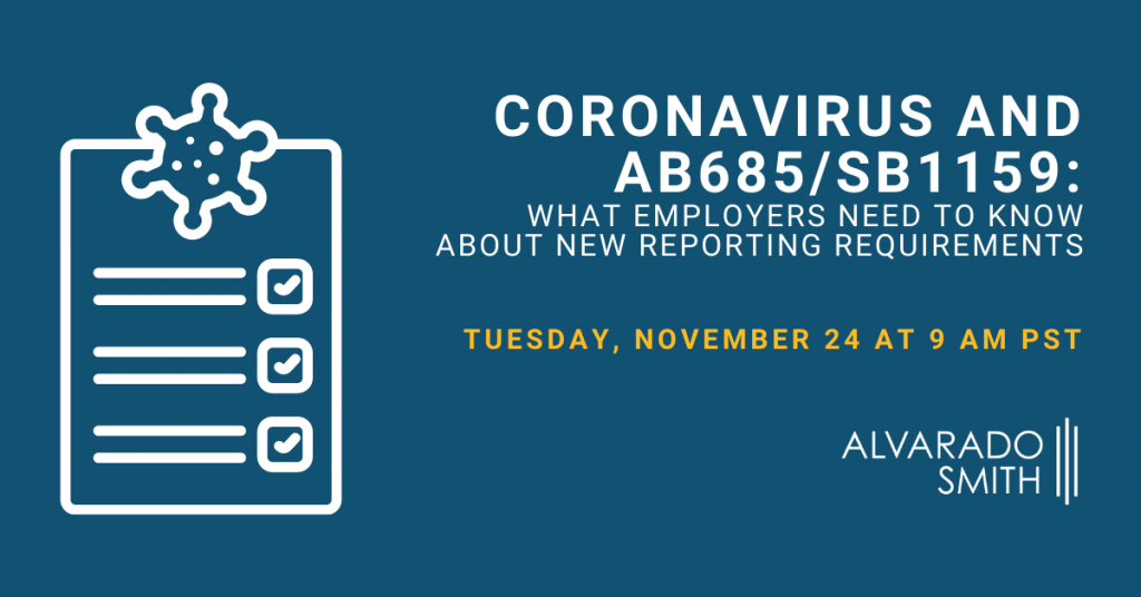 Coronavirus and AB685/SB1159: What Employers Need to Know on Nov 24, 2020 9:00 AM PST